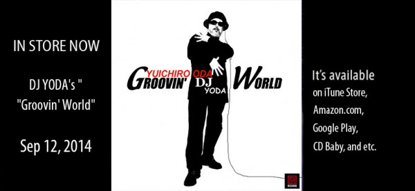 "IN STORE NOW!DJ YODA's ""Groovin' World"""