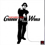 "JUST RELEASED !  DJ YODA's ""Groovin' World"""